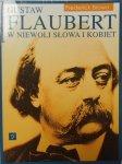 Frederick Brown • Gustaw Flaubert. W niewoli słowa i kobiet