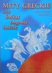 Jean Paul Vernant • Mity greckie czyli świat, bogowie, ludzie