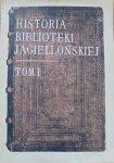 Jerzy Zathey, Anna Lewicka-Kamińska, Leszek Hajdukiewicz • Historia Biblioteki Jagiellońskiej tom 1. 1364-1775