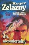 Roger Zelazny • Ja, nieśmiertelny