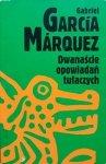 Garcia Marquez • Dwanaście opowiadań tułaczych