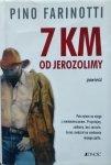 Pino Farinotti • 7 km od Jerozolimy
