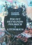 Sławomir Leśniewski • Poczet hetmanów polskich i litewskich