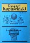 Ryszard Kapuściński • Wojna futbolowa. Jeszcze dzień życia