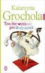 Katarzyna Grochola • Trochę większy poniedziałek