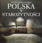 Janusz Ostoja-Zagórski • Polska w starożytności