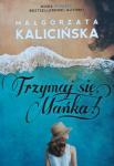Małgorzata Kalicińska • Trzymaj się Mańka