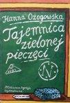 Hanna Ożogowska • Tajemnica zielonej pieczęci