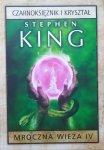 Stephen King • Mroczna wieża 4. Czarnoksiężnik i kryształ