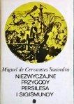 Miguel de Cervantes Saavedra • Niezwyczajne przygody Persilesa i Sigismundy
