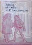 Jacek Lipiński • Sztuka aktorska w Polsce 1500-1633