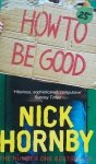 Nick Hornby • How To Be Good