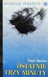 Paul Davies • Ostatnie trzy minuty. O ostatecznym losie Wszechświata