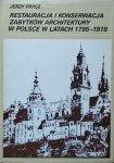 Jerzy Frycz • Restauracja i konserwacja zabytków architektury w Polsce w latach 1795-1918