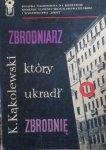 Krzysztof Kąkolewski • Zbrodniarz który ukradł zbrodnię