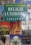 Michel Malherbe • Religie ludzkości. Leksykon