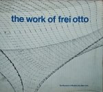 Ludwig Glaeser • The Work Of Frei Otto