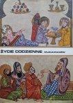 Aly Mazaheri • Życie codzienne muzułmanów w średniowieczu (wiek X-XIII)