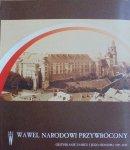 Wawel narodowi przywrócony. Odzyskanie zamku i jego odnowa 1905-1939