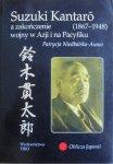 Patrycja Niedbalska-Asano • Suzuki Kantaro z zakończenie wojny w Azji i na Pacyfiku [Oblicza Japonii]