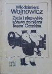Włodzimierz Wojnowicz • Życie i niezwykłe sprawy żołnierza Iwana Czonkina