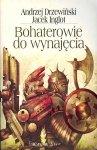 Andrzej Drzewiński, Jacek Inglot • Bohaterowie do wynajęcia