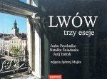 Natalka Śniadanko, Jurij Izdryk, Jurko Prochaśko • Lwów. Trzy eseje