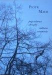 Piotr Maur • Pogrzebowe obrzędy, miłosne ceremonie