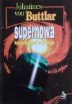 Johannes von Buttlar • Supernowa. Narodziny nowej wizji świata