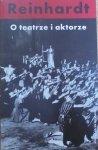 Max Reinhardt • O teatrze i aktorze