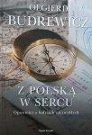 Olgierd Budrewicz • Z Polską w sercu. Opowieści o ludziach niezwykłych