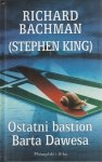 Richard Bachman (Stephen King) • Ostatni bastion Barta Dawesa