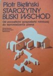 Piotr Bieliński • Starożytny bliski wschód. Od początków gospodarki rolniczej do wprowadzenia pisma
