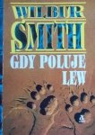 Wilbur Smith • Gdy poluje lew