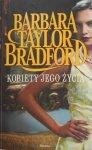 Barbara Taylor Bradford • Kobiety jego życia