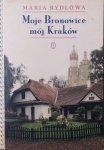Maria Rydlowa • Moje Bronowice, mój Kraków