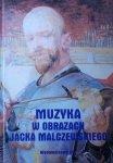 red. Teresa Grzybowska • Muzyka w obrazach Jacka Malczewskiego