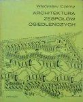 Władysław Czerny • Architektura zespołów osiedleńczych