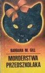 Barbara M. Gill • Morderstwa przedszkolaka