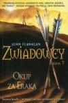 John Flanagan • Zwiadowcy księga 7. Okup za Eraka