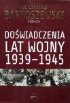 Władysław Bartoszewski • Doświadczenia lat wojny 1939-1945