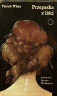 Patrick White • Przepaska z liści [Nobel 1973]