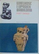H.W.F. Saggs • Wielkość i upadek Babilonii