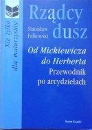 Stanisław Falkowski • Rządcy dusz. Od Mickiewicza do Herberta. Przewodnik po arcydziełach