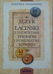 Bartosz B. Awianowicz • Język łaciński z elementami epigrafiki i numizmatyki rzymskiej dla historyków i archeologów