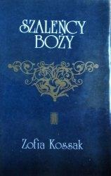 Zofia Kossak • Szaleńcy Boży