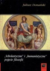 """Juliusz Domański • """"Scholastyczne"""" i """"humanistyczne"""" pojęcie filozofii"""