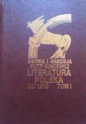 Piotr Kuncewicz • Agonia i nadzieja tom 1. Literatura polska od 1918-1939