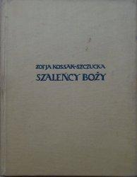 Zofia Kossak-Szczucka • Szaleńcy Boży [Lela Pawlikowska]