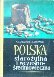 Aleksander Gardawski, Jerzy Gąssowski • Polska starożytna i wczesnośredniowieczna